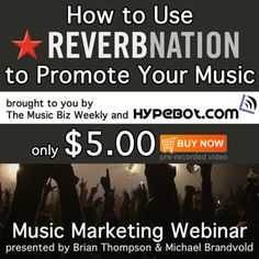 How To Use ReverbNation To Promote Your Music: Webinar + Free Slideshow Download