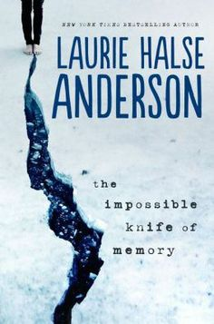 The Impossible Knife of Memory  -  a YA by Laurie Halse Anderson. Why I like this book: Laurie Halse Anderson's heart-wrenching novel sensitively addresses the harsh reality of a family broken by war. Her plot is riveting and realistic. Her characters are well-developed . The book is a timely page turner with an unexpected twist at the end.