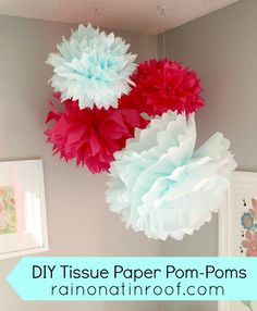 decorating with tissue pom poms | DIY Tissue Paper Pom-Poms {rainonatinroof.com} #DIY #Pom-Pom #nursery ...