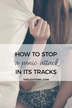 How to Stop a Panic Attack in its Tracks