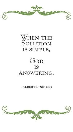 Everyone seems to credit EINSTEIN with  EVERY quote these days, so WHO KNOWS if he really said this or not... but LOVE the quote!