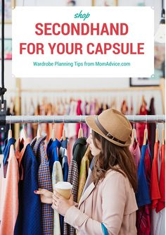How to Shop Secondhand for Your Capsule Wardrobe from MomAdvice.com.