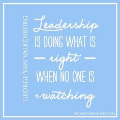 Image result for leadership is doing what is right when no one is watching