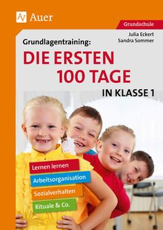 Grundlagentraining Die ersten 100 Tage in Kl. 1 Learning to learn, work organization, rituals, social behavior: training materials for the most important methods and basic techniques for the first 100 days in class including numerous copy templates The First 100 Days, 100 Days Of School, Social Behavior, Training Materials, Study Motivation, 100th Day, First Grade, Grade 1, Learning Activities