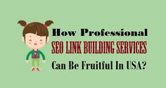 How Professional SEO #LinkBuilding Services Can Be Fruitful In #USA?  #seo #seobenefits #advertising