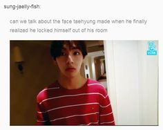 I was wondering if he had his key or not.... Poor Tae Tae ily