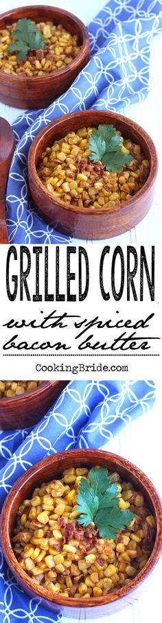 Sweet juicy grilled corn is tossed with bacon butter and spicy seasonings for a rich, savory, summer flavor.