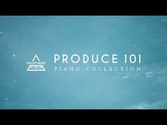 (463) 프로듀스 101 피아노 모음 | Produce 101 Piano Collection - YouTube