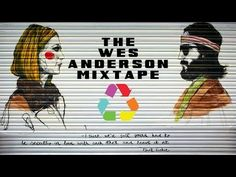 The Wes Anderson Mixtape by Eclectic Method