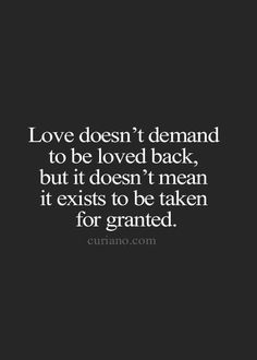 Love should not be taken for granted.