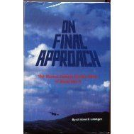 On Final Approach: The Women Airforce Service Pilots of W.W.II: Byrd Howell Granger: 9780962626708: Amazon.com: Books