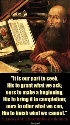 Quote/s of the Day – 30 September – The Memorial of St Jerome Father and Doctor Catholic Religion, Catholic Quotes, Catholic Saints, Religious Quotes, Roman Catholic, Church Quotes, Catholic Art, St John Vianney, Faith Of Our Fathers