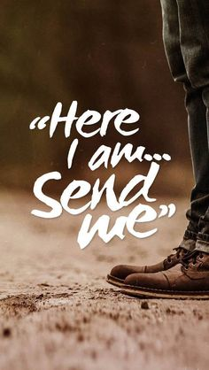 HE calls me lovely, Isaiah 6:8 KJV Also I heard the voice of the Lord, saying, Whom shall I send, and who will go for us? Then said I, Here am I; send me.