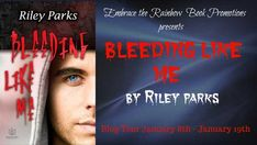 Title: Bleeding Like Me Author: Riley Parks Release Date: November 2017 Genre: MM Contemporary Dark Romance P. Book Review Blogs, Like Me, Parks, Fangirl, Author, Tours, Spotlights, Book Reviews, Sayings
