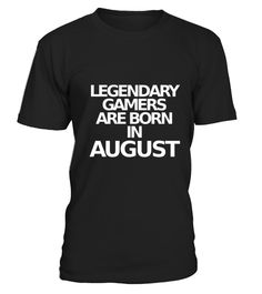 """# Legendary Gamers August Bday .  100% Printed in the U.S.A - Ship Worldwide*HOW TO ORDER?1. Select style and color2. Click """"Buy it Now""""3. Select size and quantity4. Enter shipping and billing information5. Done! Simple as that!!!Tag: Gamer. Love, Video Games, Gamer, Controller, geek, game player, game console Joystick Gamers, Video game fans, arcade games, puzzles, trivia, adventure, the 80s, the 90s and nostalgia fans"""