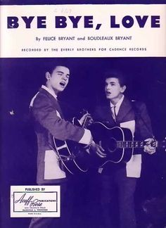 Bye Bye, Love - The Everly Brothers 1957 Sheet Music