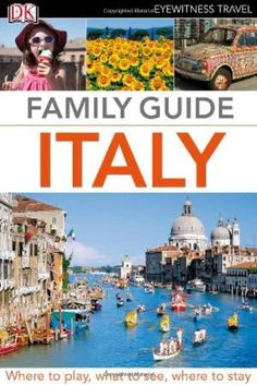 Family Guide Italy. (Eyewitness Travel Family « LibraryUserGroup.com – The Library of Library User Group