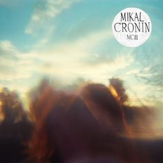 """MCII"" by Mikal Cronin - listen with YouTube, Spotify, Rdio & Deezer at LetsLoop.com"