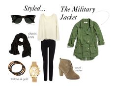 Styled:  The Military Jacket. a must find for the fall this tear!
