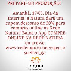 Não perca! Amanhã, 17/05, divulgarei o cupom que dará 20% de desconto nas compras online na Rede Natura! A própria Natura entrega o seu pedido em sua casa em qualquer lugar do Brasil. Pague com boleto bancário ou divida em até 6x sem juros no cartão (parcela mínima de R$ 30,00) #natura #promoção #oferta #cupom #perfume #cosmético #homem #mulher #familia #bebe #diadosnamorados #diadainternet #noiva #namorada #mãe #papai #namorado  #maquiagem #makeup #cabelo #pele #rosto #festa  #amor #paixao