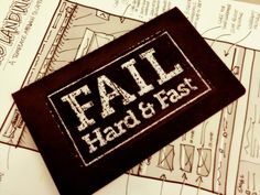 Fail Hard & Fast- handlettered moleskin cover by Keith Tatum. Out Of My Mind, Moleskine, Fails, Typography, Branding, Templates, Thoughts, Quotes, Marketing