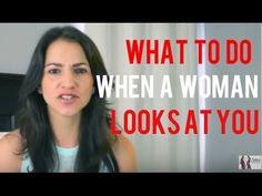 What To Do When A Girl Looks At You - YouTube