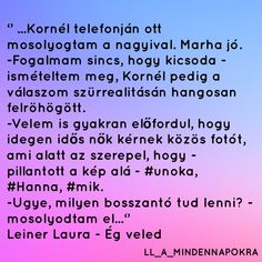 További képekért látogassatok el az instagram oldalunkra⬇️: @ll_a_mindennapokra #leinerlaura #égveled #idézet Love Book, Favorite Quotes, Bff, My Life, Humor, Books, Libros, Humour, Book