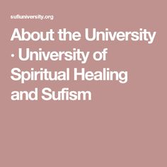 About the University · University of Spiritual Healing and Sufism