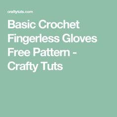 Basic Crochet Fingerless Gloves Free Pattern - Crafty Tuts