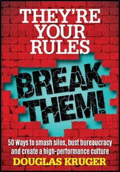 They're your Rules, break them: Douglas Kruger