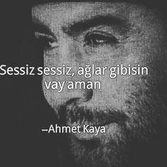 Sessiz sessiz ağlar gibisin vay aman...  Ahmet Kaya