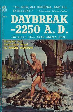 Andre Norton - Daybreak -2250 AD on Flickr.Via Flickr: Norton, Andre Daybreak - 2250A.D. 1961 Ace D-534 Novel