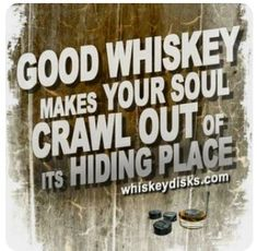 Good whiskey can save the soul. Whiskey Or Whisky, Whiskey Quotes, Whiskey Girl, Good Whiskey, Wine Quotes, Scotch Whiskey, Irish Whiskey, Bourbon Quotes, Drunk Quotes