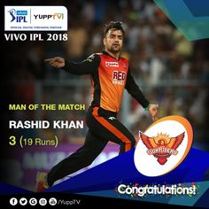 Rashid Khan is the Man o the Match who smashed an unbeaten 34 to set up a strong target of up the crucial wickets of Chris Lynn and Andre Russell in successive overs to tilt the scales in SunRisers Hyderabad's favour. Man Of The Match, The Man, Wickets, Tilt, Congratulations, Target, Strong, Running, Keep Running