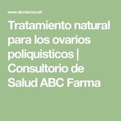 Tratamiento natural para los ovarios poliquisticos   Consultorio de Salud ABC Farma