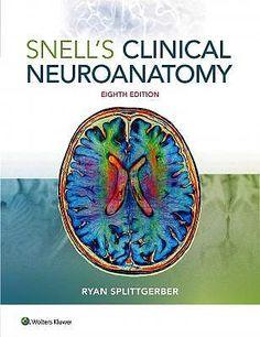 """""""Snell's clinical neuroanatomy : Eighth edition"""" / Ryan Splittgerber."""