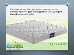 If you have a back problem, you need to buy a back support mattress. It provides good back support and keeps your spine aligned in a normal position. Refresh Mattress, Positivity, Top, Life, Mattress Cleaning