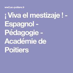 ¡ Viva el mestizaje ! - Espagnol - Pédagogie - Académie de Poitiers