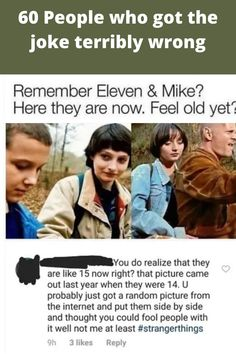 60 People who got the joke terribly wrong Dumb People, Fall Hair, Kids Decor, Stranger Things, Jelsa, Fun Facts, Jokes, Funny Memes, Funny Pictures