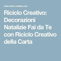 Riciclo Creativo: Decorazioni Natalizie Fai da Te con Riciclo Creativo della Carta