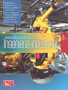 BACA, Gabriel. Introducción a la ingeniería industrial [en línea]. México: Larousse - Grupo Editorial Patria, 2014. Accesos ilimitados. En eBiblioteca, libros electrónicos de eBrary. ISBN 9786074389197