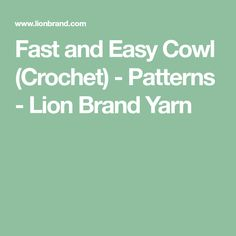 Fast and Easy Cowl (Crochet) - Patterns - Lion Brand Yarn
