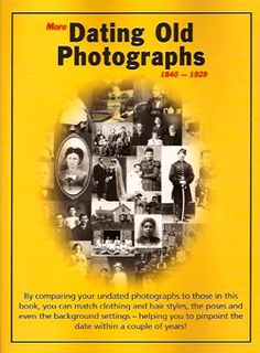 dating old photographs family history Fashion historian and photo dating expert, jayne shrimpton is well known in the genealogy arena as a writer, speaker and consultant she dates and analyses celebrity photographs and artworks.