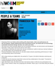 From november 2013 I'm on hiWHIM,the first international network of creative and interactive innovations of the space, a cutting-edge web portal which collects visual extraordinary events and expressive languages of contemporary art with high added value. http://hiwhim.com/people-and-teams/francesca-fini/