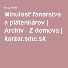 Minulosť ľanárstva a plátenkárov   Archív - Z domova   korzar.sme.sk