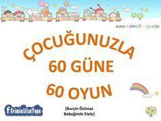 Çocuğunuzla 60 Güne 60 Oyun Önerisi   Okul-Ev Etkinlikleri