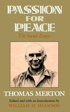 206 best thomas merton images on pinterest thomas merton passion for peace the social essays by thomas merton ed william h shannon fandeluxe Image collections