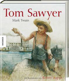 Tom Sawyer von Mark Twain, mit Illustrationen von Robert Ingpen, bei Knesebeck erschienen