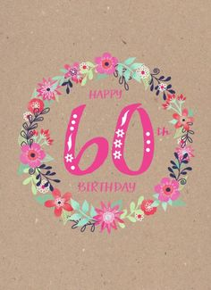 Happy 60th Birthday Wishes, 60th Birthday Quotes, Birthday Msgs, Happy Birthday Mother, 60th Birthday Cards, Happy Birthday Celebration, Birthday Wishes Messages, Birthday Card Sayings, Art Birthday