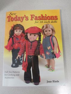 Sew Today's Fashions for 18-Inch Dolls : Full-Size Patterns for Clothing and Acc | eBay
